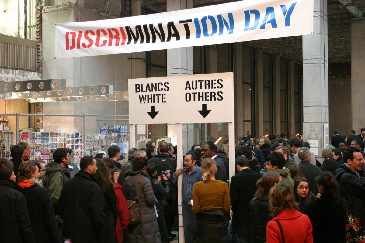 Discrimination day, 2005, Exposition Universelle 1, Palais de Tokyo, Paris