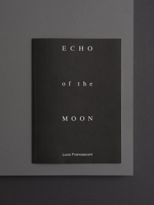 Luca Francesconi - Echo of the moon - 2012 exhibition Crac Alsace, Musée de Montbéliard Kaleidoscope Press ISBN 978-88-97185-18-5