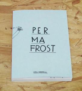 Marco Raparelli - Permafrost - 2012 - Cura Books ISBN 978-88-905239-9-1
