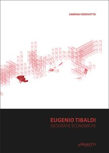 Eugenio Tibaldi - Geografie Economiche - 2014 Winner Maretti Prize IV Edition, Maretti Editore ISBN 978 88 89477 649