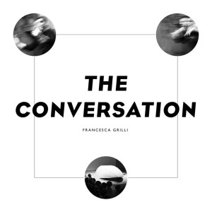 Francesca Grilli The Conversation Published By NERO
