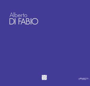 Alberto Di Fabio — Paesaggi della Mente — 2014 Maretti Editore ISBN 978-88-98855-05-6